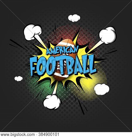 Comic Bang With Expression Text American Football. Comics Book Font Sound Phrase Template With Footb