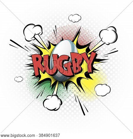 Comic Bang With Expression Text Rugby. Comics Book Font Sound Phrase Template With Rugby Ball. Pop A