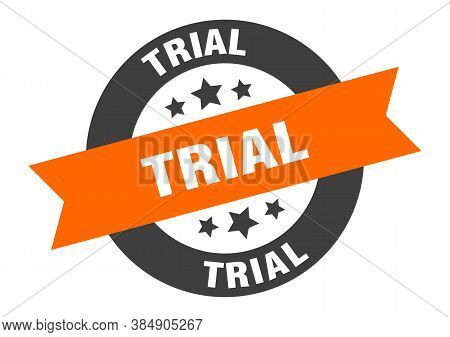 Trial Sign. Trial Orange-black Round Ribbon Sticker
