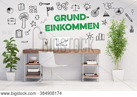 German slogan Grundeinkommen (basic income) as unconditional basic income concept on wall of home office with desk (3D Rendering)