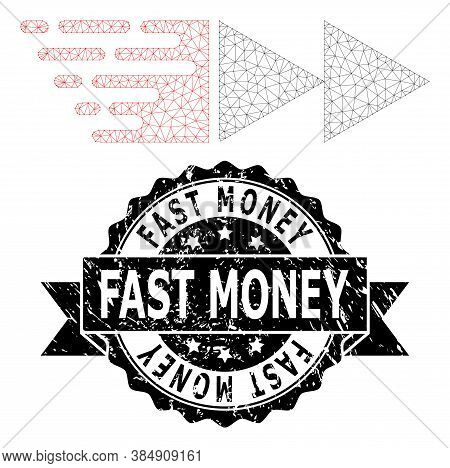 Fast Money Grunge Seal Print And Vector Rewind Forward Mesh Structure. Black Seal Contains Fast Mone