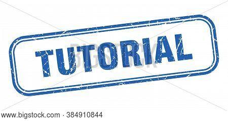 Tutorial Stamp. Tutorial Square Blue Grunge Sign