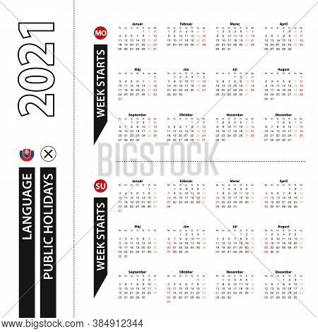 Two Versions Of 2021 Calendar In Slovak, Week Starts From Monday And Week Starts From Sunday. Vector