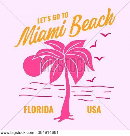 Miami Beach Lettering, Illustration Of A Beach With A Palm Tree And The Sun, Slogan Print Vector