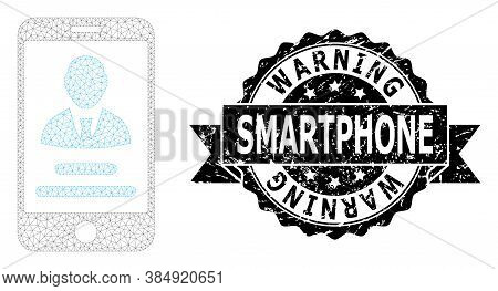 Warning Smartphone Dirty Stamp Seal And Vector Mobile User Info Mesh Structure. Black Stamp Seal Has