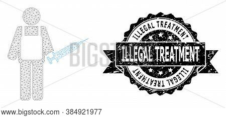 Illegal Treatment Grunge Seal And Vector Vaccination Medic Mesh Structure. Black Stamp Seal Includes