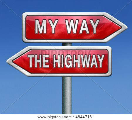 my way or no way take the highway absolutely not totally against access denied or no permission or getting a negative answer over my death body