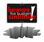 Beware the Budget Sinkhole words sign hole, crack chasm symbolize money trouble poster