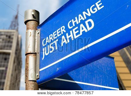 Career Change Just Ahead blue road sign
