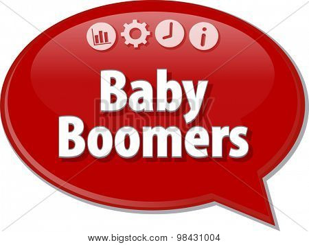 Speech bubble dialog illustration of business term saying Baby Boomers