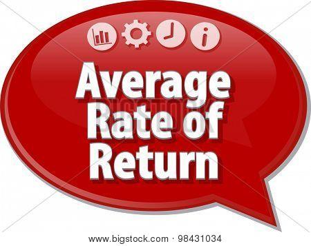 Speech bubble dialog illustration of business term saying Average Rate Return