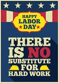 """Happy labor day quotes """"There is no substitute for hard work"""" with long shadow on american vintage style background  for USA celebration party 