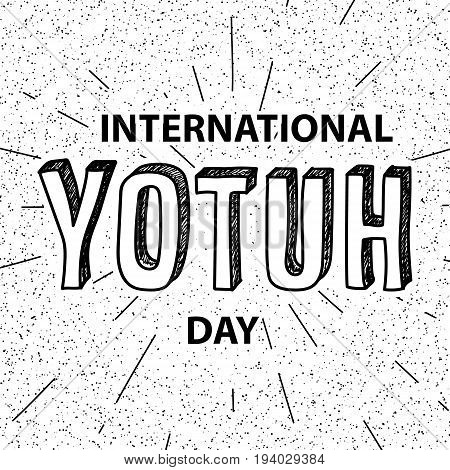 The youth day. The inscription is written in pen. Black color and a thick marker. Design your banner or greeting card. Stock vector.