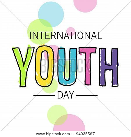 The youth day. The inscription is written in pen. Bright colors and a thick marker. Design your banner or greeting card. Stock vector.