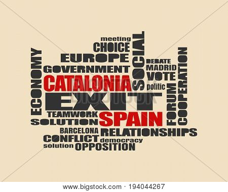 Words cloud relative to politic situation between Spain and Catalonia. Catalonia vote for leaving from the Spain state. Democracy political process with referendum.