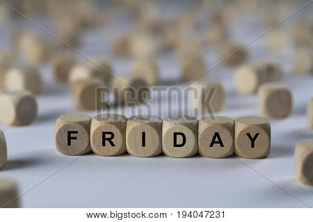 Friday - Cube With Letters, Sign With Wooden Cubes