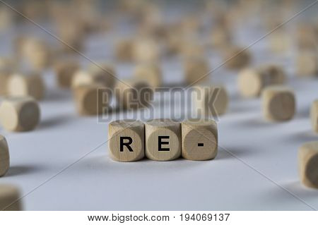 Re- - Cube With Letters, Sign With Wooden Cubes