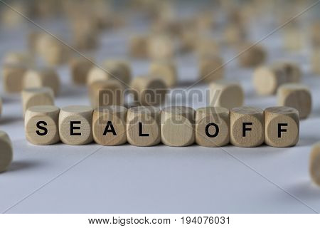 Seal Off - Cube With Letters, Sign With Wooden Cubes