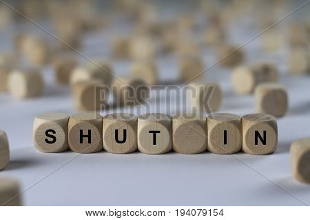 Shut In - Cube With Letters, Sign With Wooden Cubes