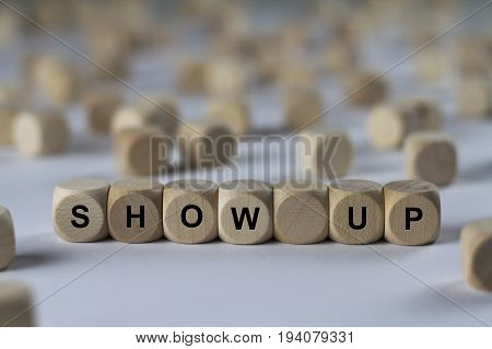 Show Up - Cube With Letters, Sign With Wooden Cubes