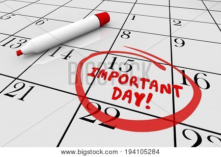 Important Day Calendar Big Date Circled 3d Illustration