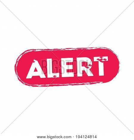 Alert text rubber seal stamp watermark. Tag inside rounded rectangular banner with grunge design and dust texture. Horizontal vector red ink sticker on a white background.