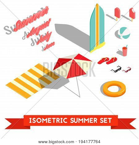 Set of isometric summer vacation elements. Umrella, drink, sunglasses, beach ball, ice cream, inflatable ring, surfboard, lettering isolated on white background. Vector illustration Eps10