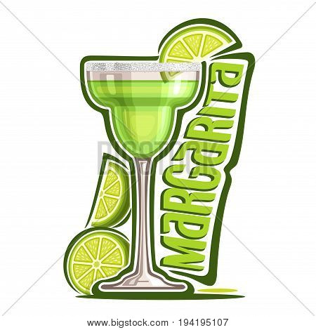 Vector illustration of alcohol Cocktail Margarita: garnish of sliced lime and salt on glass of mexican tequila cocktail, logo with green title - margarita, classic mocktail drink on white background.