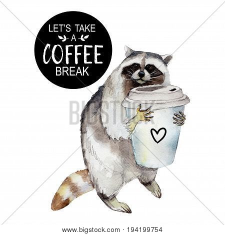 Racoon with coffee mug and stylish slogan animal character isolated on white background watercolor illustration.