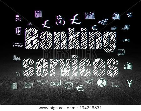 Banking concept: Glowing text Banking Services,  Hand Drawn Finance Icons in grunge dark room with Dirty Floor, black background
