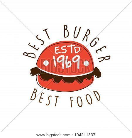 Best burger, best food estd 1969 logo template hand drawn colorful vector Illustration for menu, restaurant, cafe, grill bar, bistro