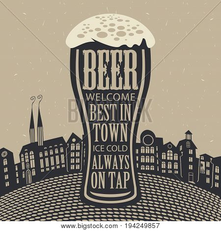 Vector banner with overflowing beer glass and lettering on the beer theme on the background of old town in a retro style.