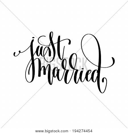just married black and white handwritten lettering romantic inscription positive quote, calligraphy vector illustration