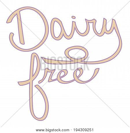 Isolated Dairy Free Cursive Calligraphy Typography Sign