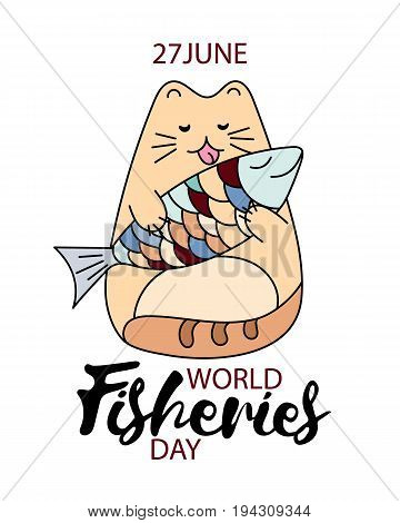 Fisheries day hand drawing illustration. Funny cartoon cat with fish picture for world fisheries day greeting card, banner, web etc. Vector