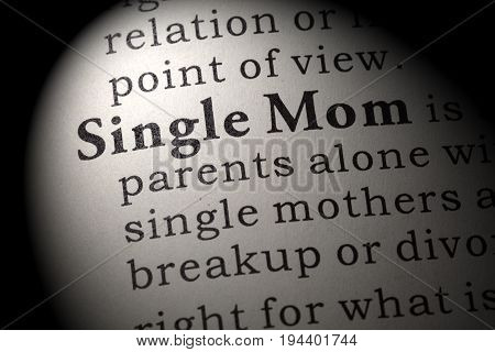 Fake Dictionary Dictionary definition of the word Single Mom. including key descriptive words.