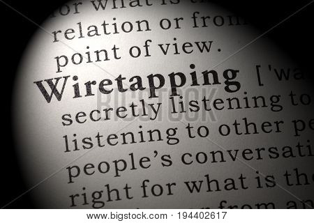 Fake Dictionary Dictionary definition of the word Wiretapping. including key descriptive words.