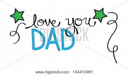 Happy Fathers Day Love You Dad Lettering