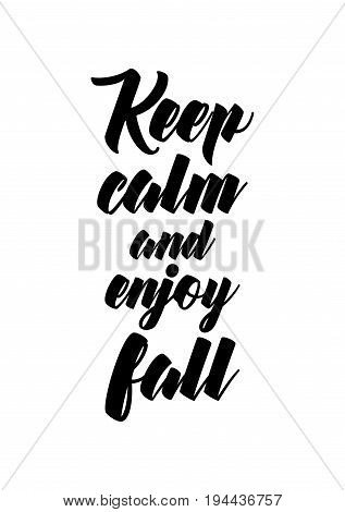 Handwritten calligraphy quote and autumn motives. Keep calm and enjoy fall.