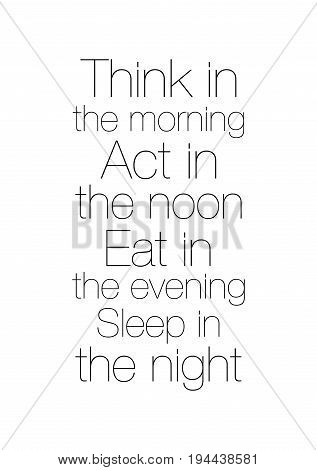 Handwritten calligraphy quote and autumn motives. Think in the morning. Act in the noon. Eat in the evening. Sleep in the night.