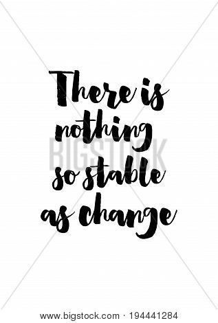 Handwritten calligraphy quote and autumn motives. There is nothing so stable as change.