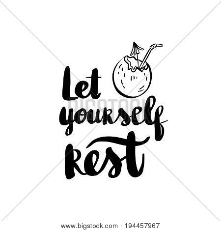 Let yourself rest black and white ink lettering positive quote motivational and inspirational