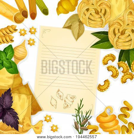 Pasta menu or recipe paper with copy space, surrounded by italian pasta with penne, farfalle and lasagna shapes, fresh basil, bay leaf and dill. Italian cuisine cooking book or restaurant menu design