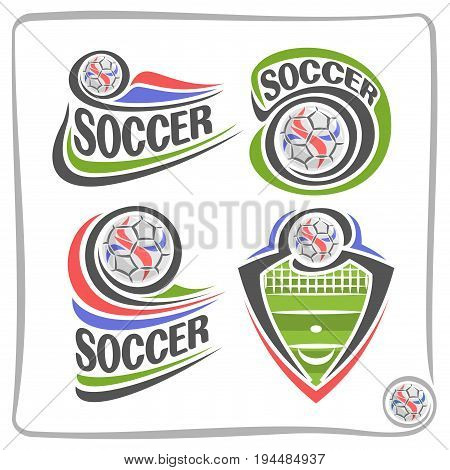 Vector set of abstract logo for Soccer, shield for football club, clip art icons with soccer ball, clipart crest with sports field and goal gate, design badge for soccer academy or school with ball.