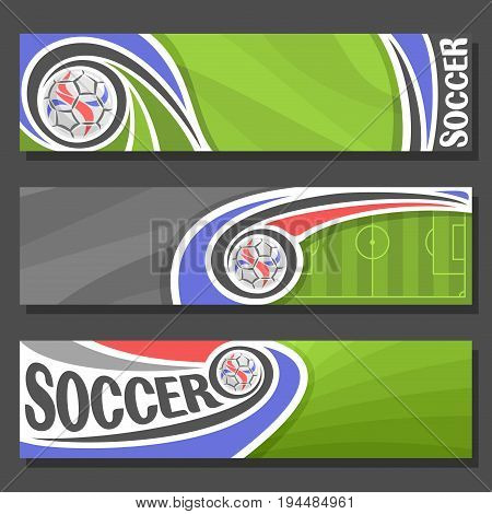 Vector Banners for Soccer: 3 layouts for title on soccer theme, green sports football field top view, soccer ball flying on curve trajectory in goal, abstract invite flyers for text on grey background