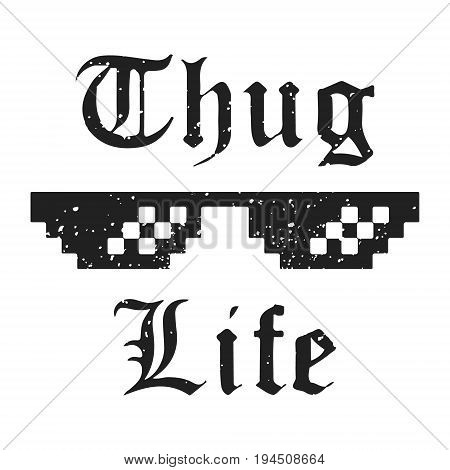 T-shirt print design. Thug Life vintage t shirt stamp. Badge applique, label t-shirts, jeans, casual wear. Vector illustration.
