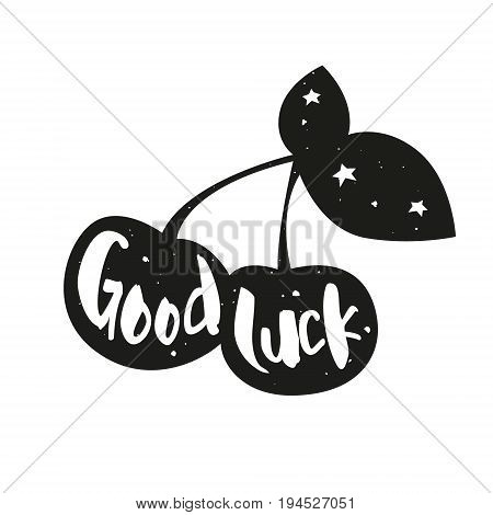 Silhouette of cherry with lettering text Good luck. Vector sticker.