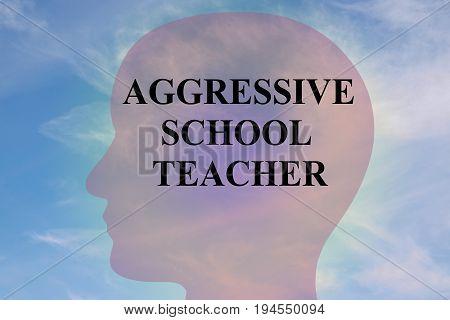 Aggressive School Teacher - Behavioral Concept