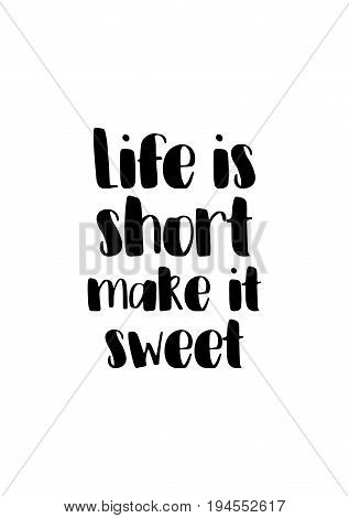 Quote typographical about chocolate. Graphic design lifestyle lettering. Life is short make it sweet.