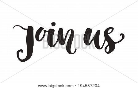 Join us invitation lettering, isolated on white. Hand drawn brush calligraphy. Vector design element for network, wedding card, party event. Vintage retro style